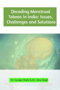 Decoding Menstrual Taboos in India: Issues, Challenges and Solutions